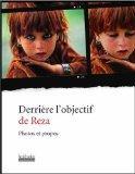 Derrire l'objectif de Reza (French Edition)