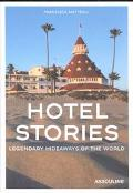 Hotel Stories Legendary Hideaways of the World