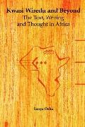 Kwasi Wiredu And Beyond The Text, Writing And Thought in Africa