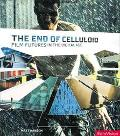 End of Celluloid Film Futures in the Digital Age