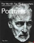 Portraits The World's Top Photographers