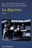 La Dprime (thtre) (French Edition)