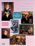 Illustrated History of Music for Young Musicians The Romantic Period