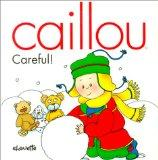 Careful (Caillou)