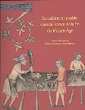 La cuisine et la table dans la France de la fin du Moyen-Age: Contenus et contenants du XIV ...