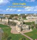 Caen Castle: A Ten Centuries-Old Fortress within the Town (PUBLICATIONS DU CRAHM)