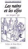 Les nains et les elfes au Moyen Age (French Edition)