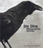 Jim Dine: Photographies Recentes (French Edition)