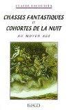 Chasses fantastiques et cohortes de la nuit au Moyen Age (French Edition)