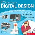 First Steps in Digital Design Use Your Computer To Create Great Letterheads and logos, Invit...