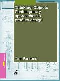 Thinking Objects: Contemporary Approaches to Product Design