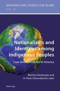 Nationalisms and Identities among Indigenous Peoples : Case Studies from North America