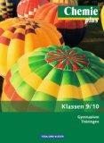 Chemie plus 9./10. Schuljahr. Schlerbuch Gymnasium Thringen