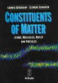 Constituents of Matter Atoms, Molecules, Nuclei and Particles