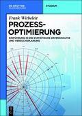 Prozessoptimierung : Einf�hrung in Die Statistische Datenanalyse und Versuchsplanung