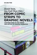From Comic Strips to Graphic Novels : Contributions to the Theory and History of Graphic Nar...