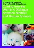 Coming into the World : A Dialogue between Medical and Human Sciences. International Congres...