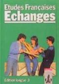 Etudes Francaises, Echanges, Edition longue, Tl.3, Lehrbuch