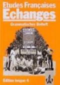 Etudes Francaises, Echanges, Edition longue, Grammatisches Beiheft