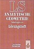 Lambacher-Schweizer, Analytische Geometrie, Lösungsheft zum Leistungskurs