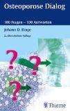 Osteoporose Dialog. 100 Fragen, 100 Antworten.