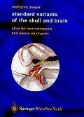 Standard Variants of the Skull and Brain Atlas for Neurosurgeons and Neuroradiologists