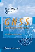 GNSS: Global Navigation Satellite Systems: GPS, GLONASS, Galileo, and More