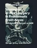 Strategies of Microsurgery in Problematic Brain Areas: With Special Reference to NMR