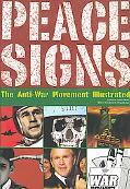 Peace Signs The Anti-War Movement Illustrated