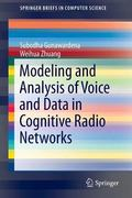 Modeling and Analysis of Voice and Data in Cognitive Radio Networks (SpringerBriefs in Compu...