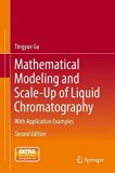 Mathematical Modeling and Scale-Up of Liquid Chromatography : With Application Examples