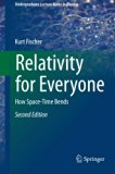 Relativity for Everyone: How Space-Time Bends (Undergraduate Lecture Notes in Physics)