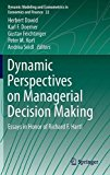 Dynamic Perspectives on Managerial Decision Making: Essays in Honor of Richard F. Hartl (Dyn...