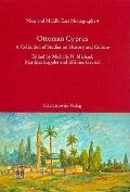 Ottoman Cyprus - New Perspectives : A Collection of Studies on History and Culture