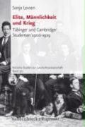 Elite, Mannlichkeit Und Krieg Tubinger Und Cambridger Studenten 1900-1929