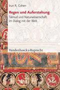Regen und Auferstehung : Talmud und Naturwissenschaft im Dialog mit der Welt. Aus dem Englis...