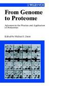 From Genome to Proteome: Advances in the Practice and Application of Proteomics