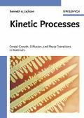 Kinetic Processes Crystal Growth, Diffusion, and Phase Transformations in Materials