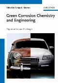 Green Corrosion Chemistry and Engineering : Opportunities and Challenges
