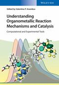 Understanding Organometallic Reaction Mechanisms and Catalysis Experimental and Computationa...