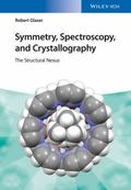 Symettry, Spectroscopy, and Crystallography : The Structural Nexus