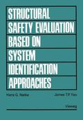 Structural Safety Evaluation Based on System Identification Approaches Proceedings