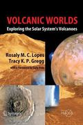 Volcanic Worlds Exploring the Solar System's Volcanoes