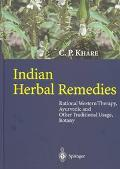 Indian Herbal Remediess Rational Western Therapy, Ayurvedic, and Other Traditional Usage, Bo...