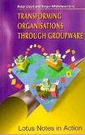 Transforming Organizations through GroupWare, Lotus Notes in Action: Lotus Notes in Action