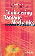 Engineering Damage Mechanics Ductile, Creep, Fatigue and Brittle Failures