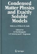 Condensed Matter Physics And Exactly Soluble Models Selecta Of Elliott H. Lieb