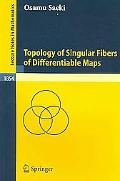 Topology Of Singular Fibers Of Differentiable Maps