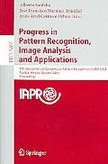 Progress In Pattern Recognition, Image Analysis And Applications 9th Iberoamerican Congress ...