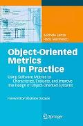 Object-oriented Metrics in Practice Using Software Metrics to Characterize, Evaluate, and Im...